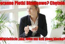Photo of PORANNE PLOTKI BIZNESOWE: Dziś powiemy ile zarabia średnio rolnik w Polsce