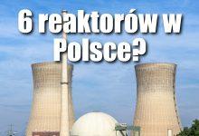 Photo of Sześć reaktorów jądrowych w ciągu 20 lat? Rząd ma program dla Polski