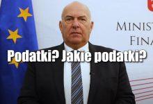 Photo of Minister finansów wyjawił, czy będą podwyżki podatków. I jak tu spać spokojnie?