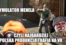 """Photo of Polska spółka przenosi """"symulator menela"""" do VR. Na Bum Simulator mogli wpaść tylko Polacy xD"""